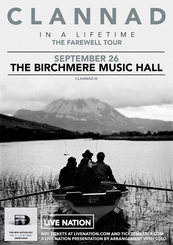 Birchmere Calendar 2022.Clannad In A Lifetime The Farewell Tour Rescheduled Again To Sept 26 2022 The Birchmere
